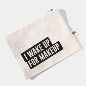 I Wake Up For Makeup Canvas Pouch